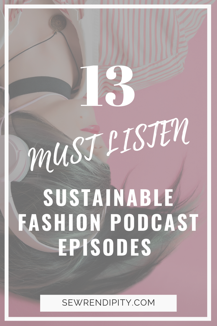 SUSTAINABLE FASHION PODCAST EPISODES YOU MUST LISTEN TO. Great for beginners on the sustainability journey.