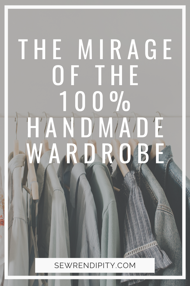 Are we all falling for the mirage of the 100% handmade wardrobe? I am arguing that it is both unattainable and unnecessary. We should be focusing on loving what we have and only making what we need.