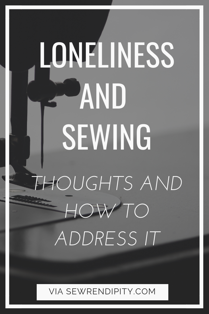 On loneliness and sewing - thoughts and how to address it