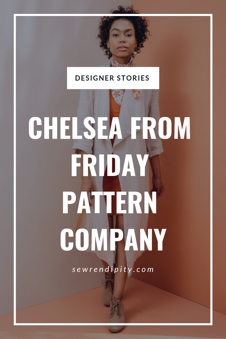 DESIGNER STORIES - Chelsea from Friday Pattern Company