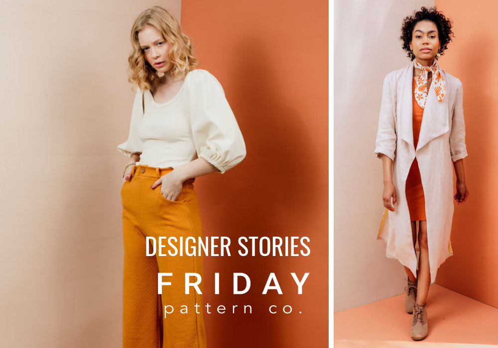 DESIGNER STORIES _ CHELSEA FROM FRIDAY PATTERN COMPANY